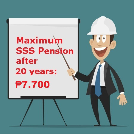 After contributing the maximum SSS premiums for 20 years, you will be eligible to a maximum pension of ₱7,700